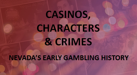 Upcoming Gambling History Class in Northern Nevada