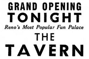 "The Tavern, ""Reno's Smartest Night Club,"" Endures Nine Years"